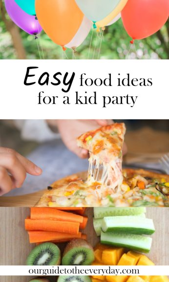 Easy kid party food | ourguidetotheeveryday.com