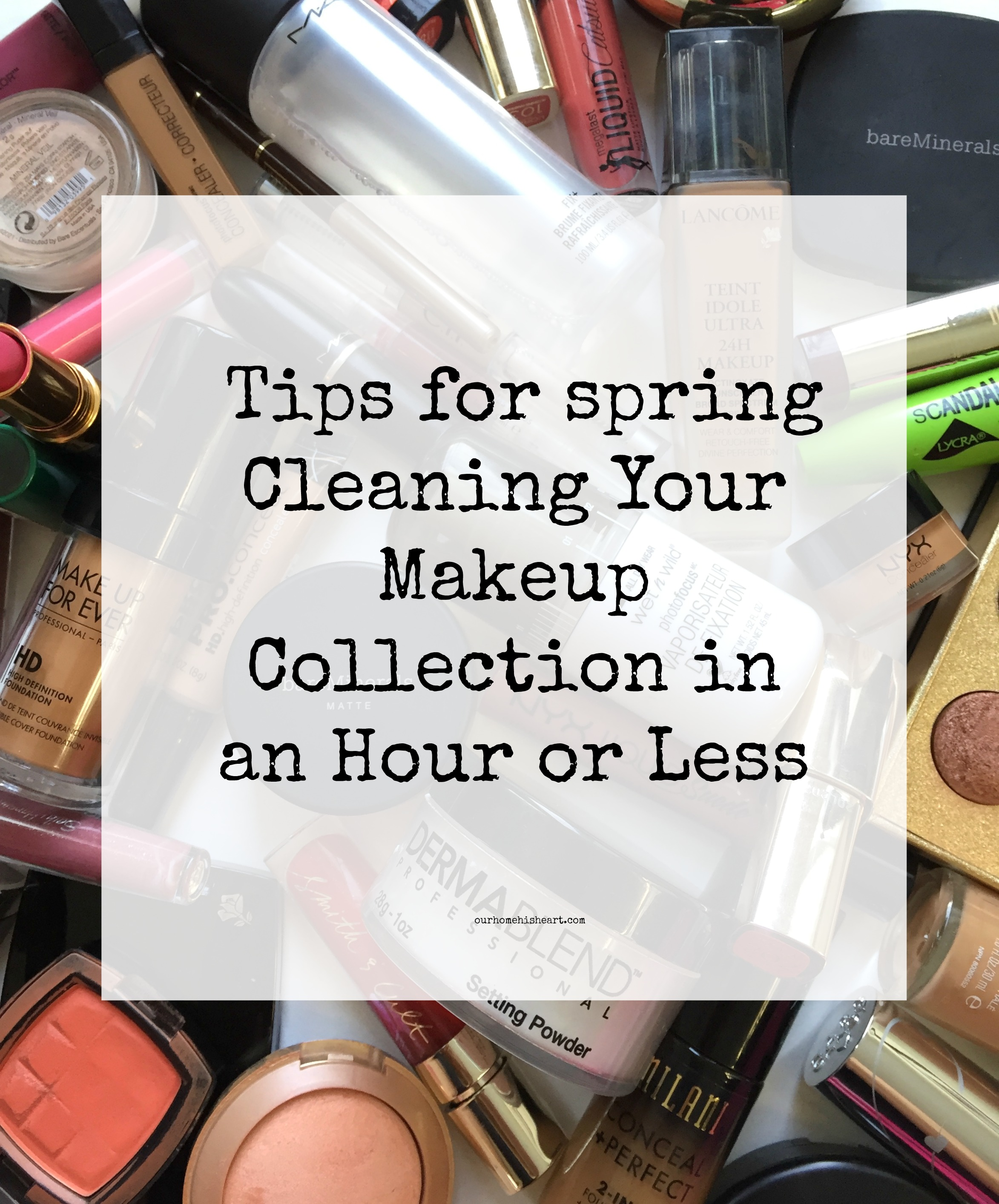 Spring Cleaning Your Makeup Collection_Easy Tips