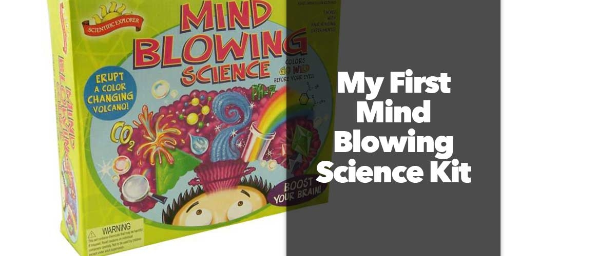 My First Mind Blowing Science Kit