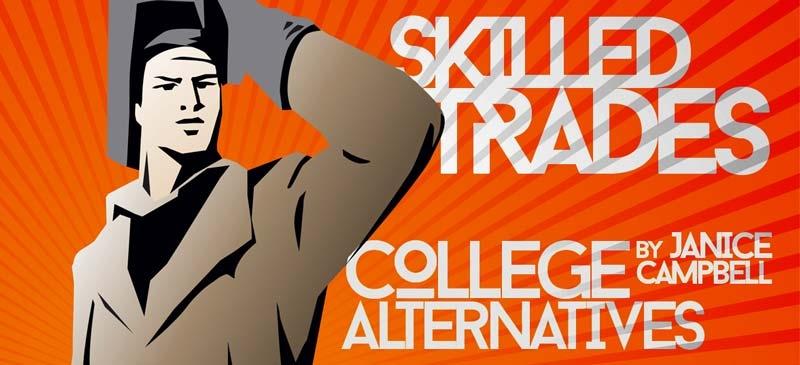 College Alternatives: Skilled Trades