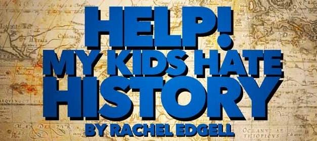 Help! My Kids Hate History!