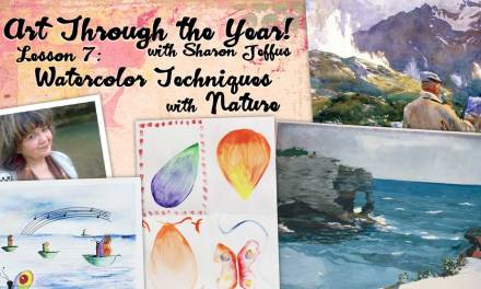 Art Through the Year with Sharon Jeffus – Lesson 7 – Watercolor Techniques with Nature