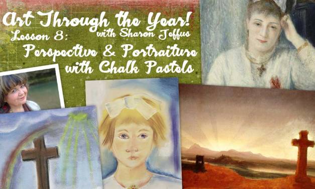 Art Through the Year with Sharon Jeffus – Lesson 8 – Perspective and Portraiture with Chalk Pastels