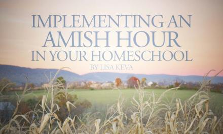 Implementing an Amish Hour in Your Homeschool
