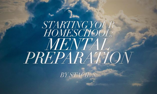 Starting Your Homeschool: Mental Preparation