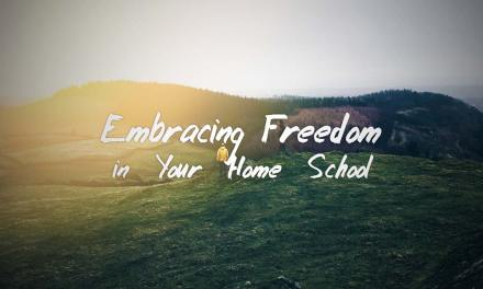 Embracing Freedom in Your Home School