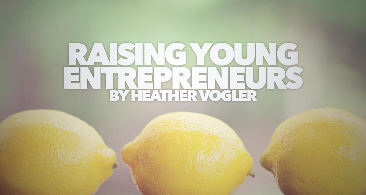 Raising Young Entrepreneurs