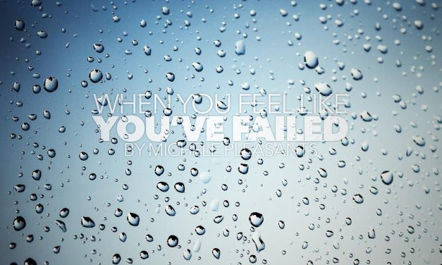 When You Feel Like You Failed