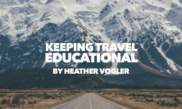 Keeping Travel Educational