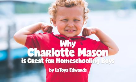 Why Charlotte Mason is Great for Homeschooling Boys