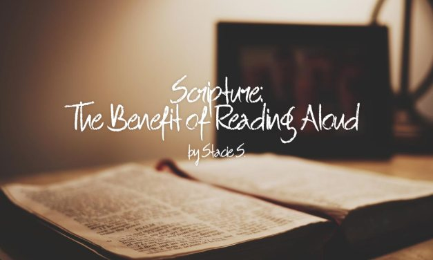 Scripture: The Benefit of Reading Aloud