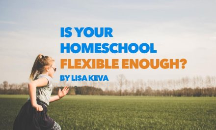 Is Your Homeschool Flexible Enough?