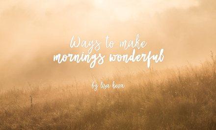 Ways to make mornings wonderful