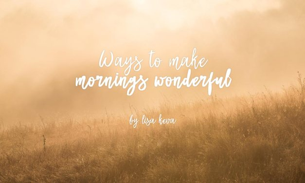 Ways to make mornings wonderful