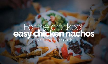 For the crock pot: easy chicken nachos