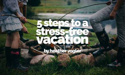 5 steps to stress-free vacation prep