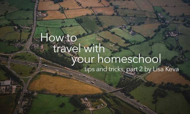 How to travel with your homeschool – tips and tricks, part 2