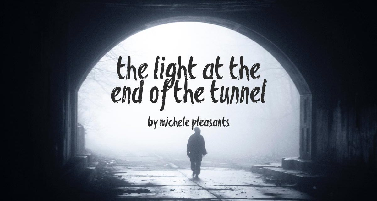 There's a light at the end of the tunnel