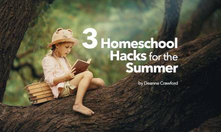 3 Homeschool Hacks You Can't Miss This Summer