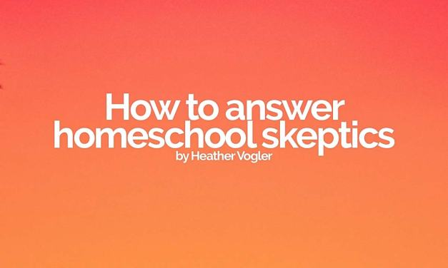 How to answer homeschool skeptics