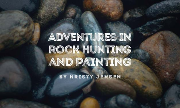 Adventures in Rock Hunting and Painting