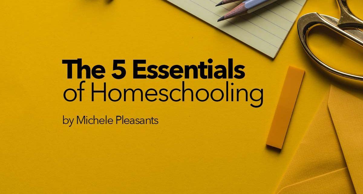 The 5 Essentials of Homeschooling