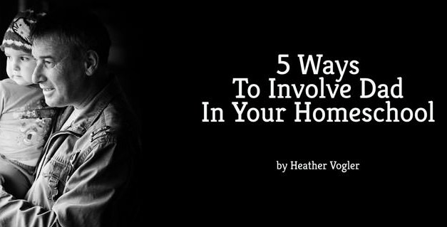 5 Ways to Involve Dad in Your Homeschool
