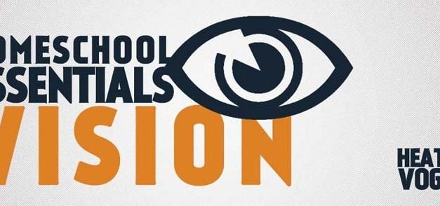 Homeschool Essentials: Vision
