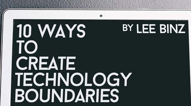 10 Ways to Create Technology Boundaries