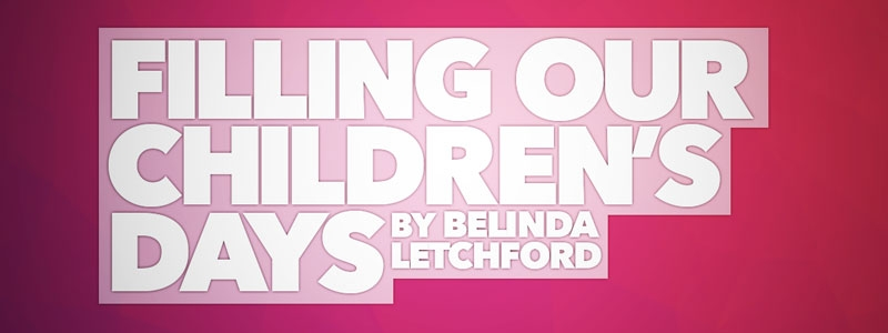 Filling our Children's Days