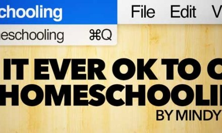 Is It Ever OK to Quit Homeschooling?
