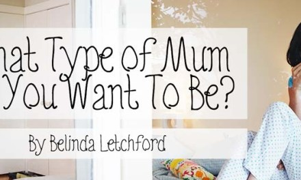 What Type of Mum Do You Want to Be?