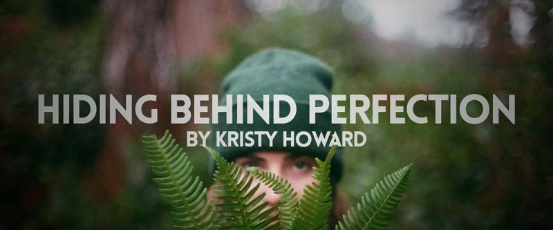 Hiding Behind Perfection