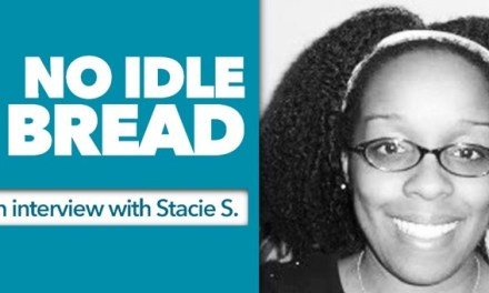 No Idle Bread: An Interview with Stacie S.