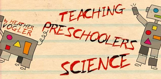 Teaching Preschoolers Science