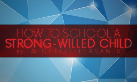 How to School Your Strong Willed Child