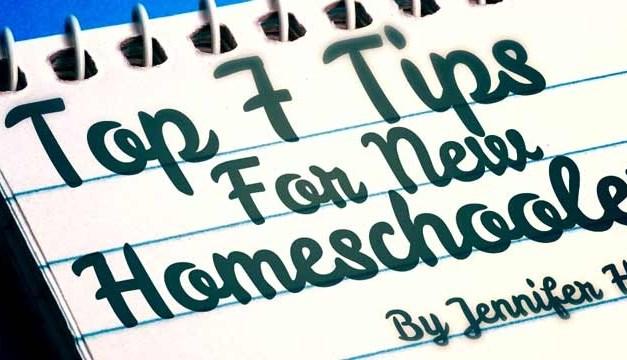 Top 7 Tips for New Homeschoolers