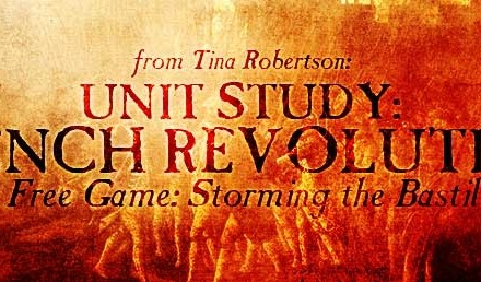 Unit Study: French Revolution (and Free Storming the Bastille Game!)