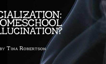 Socialization: A Homeschool Hallucination?