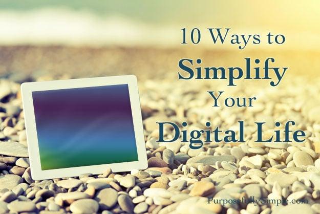 10 Ways to Simplify Your Digital Life