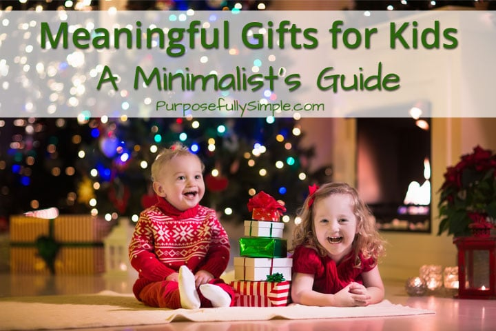 Meaningful Gifts for Kids: A Minimalist's Guide