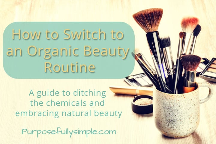 How to Switch to Organic Beauty Products