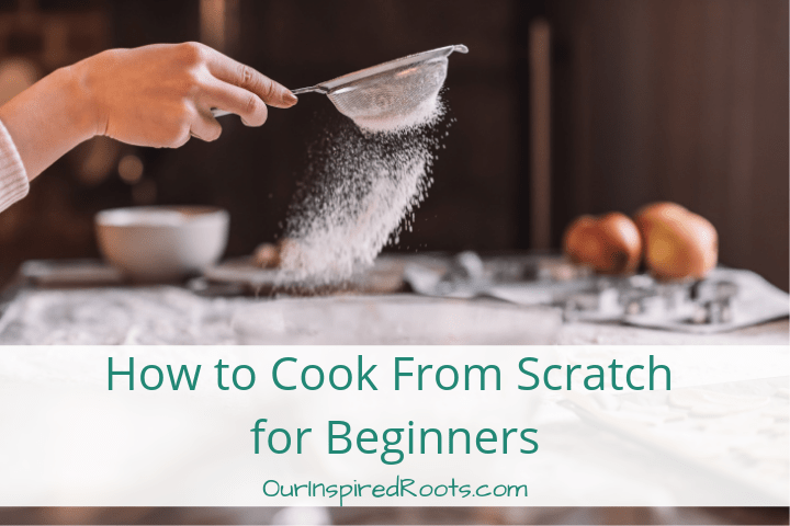 Cooking from Scratch for Beginners