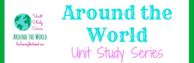 Around the World Unit Study Series