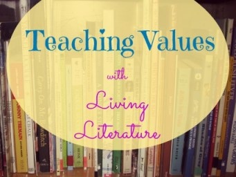 Teaching Values with Living Literature