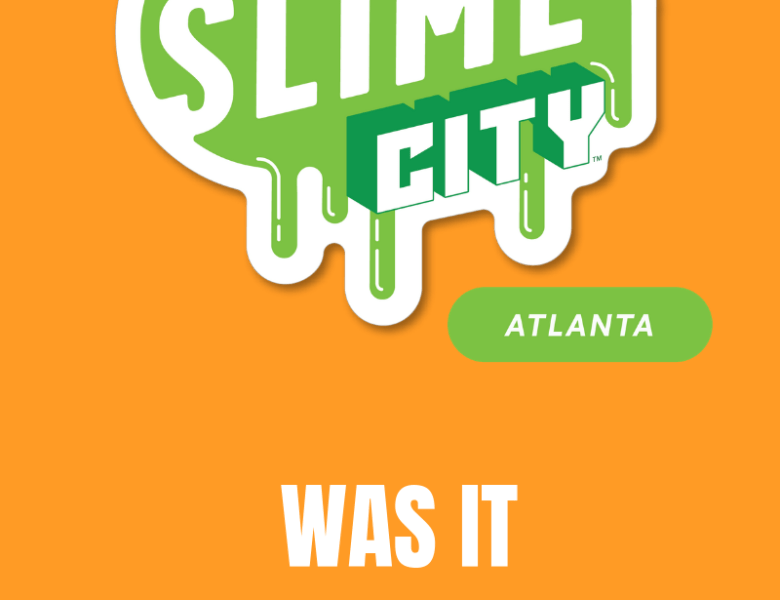 Nickelodeon Slime City Atlanta | Is It Worth It?
