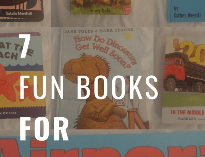 7 Fun Books To Add to Toddler's Bookshelf