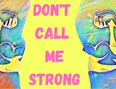 Weekly Rant | Don't Call Me Strong! | You Never Check On Your Strong Friends