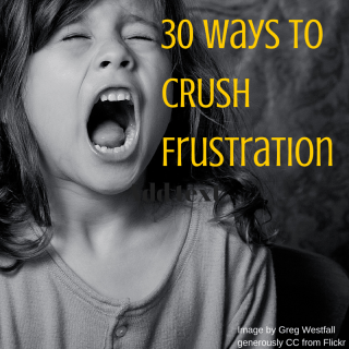 30 ways to crush frustration