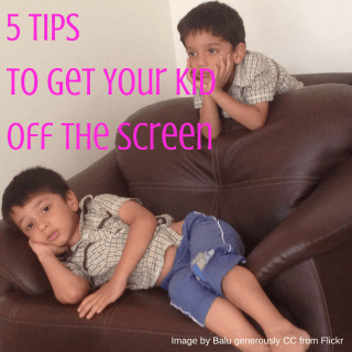 5 Tips to Get Your Kid off the Screen